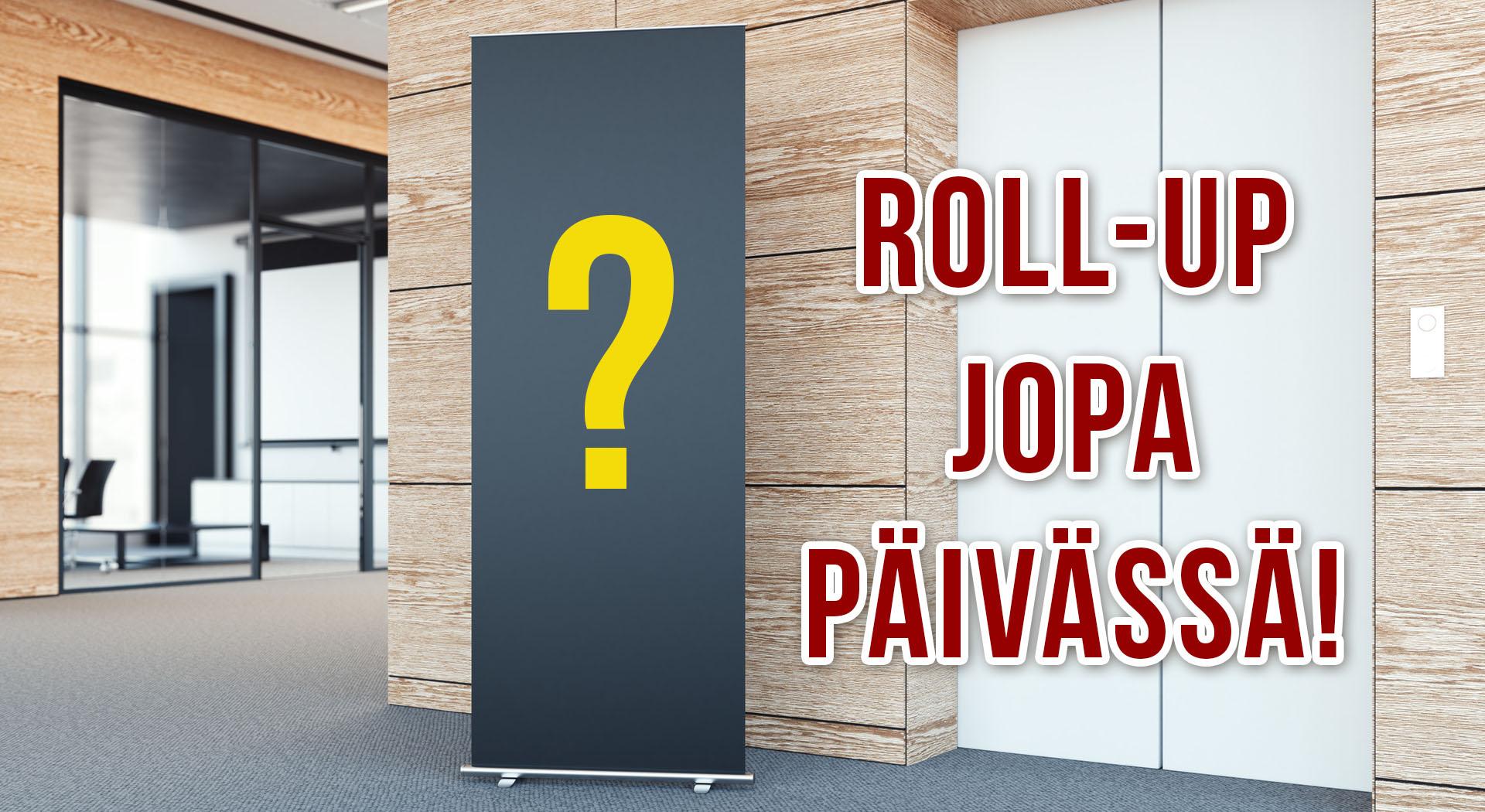 Roll-Upit jopa päivässä • PK-Paino Oy • Tampere